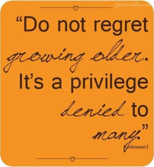 do-not-regret-growing-older